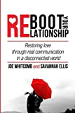 img - for Reboot Your Relationship: Restoring Love Through Real Connection in a Disconnected World book / textbook / text book