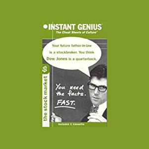 Instant Genius, The Cheat Sheets of Culture: The Stock Market | [Gary Belsky]