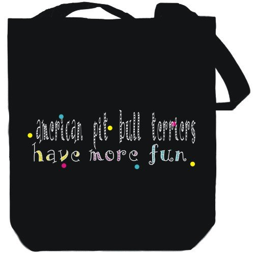 Canvas Tote Bag Black American Pit Bull Terriers have more fun Dogs