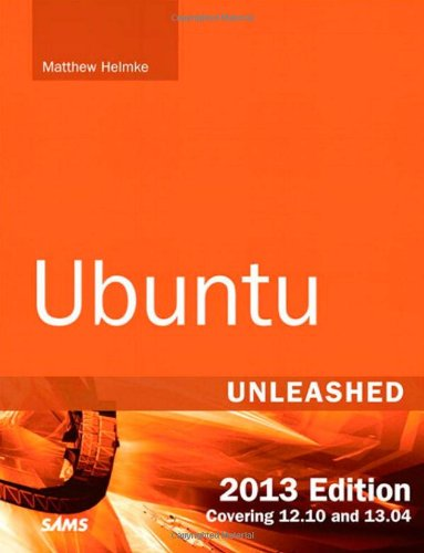 Ubuntu Unleashed 2013 Edition: Covering 12.10 and 13.04 (8th Edition)