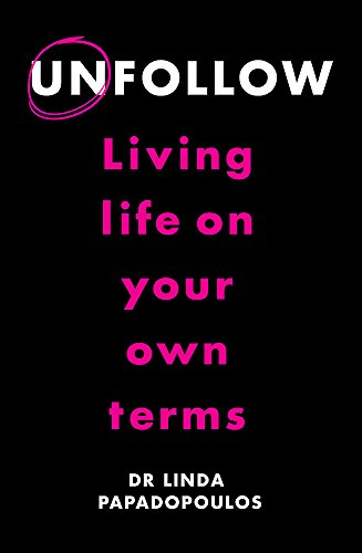 Unfollow Living Life on Your Own Terms [Papadopoulos, Linda] (Tapa Blanda)