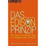"""Das Edison-Prinzip: Der genial einfache Weg zu erfolgreichen Ideenvon """"Jens-Uwe Meyer"""""""