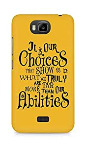 AMEZ our choices show what we are Back Cover For Huawei Honor Bee
