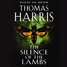 The Silence of the Lambs Audiobook by Thomas Harris Narrated by Thomas Harris