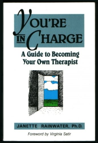 You're in Charge: A Guide to Becoming Your Own Therapist, Rainwater, Janette