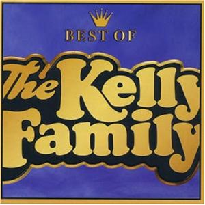 The Kelly Family - Best of - Zortam Music