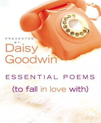 Essential Poems (To Fall in Love With), DAISY GOODWIN
