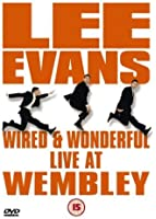 Lee Evans: Wired and Wonderful - Live at Wembley [DVD] [2002]