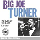 echange, troc Big Joe Turner - The Boss of the Blues 1939