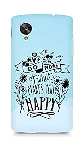 AMEZ do more of what makes you happy Back Cover For LG Nexus 5