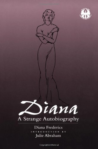 Diana: A Strange Autobiography (The Cutting Edge : Lesbian Life and Literature Series)