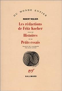 Les rédactions de Fritz Kocher ; suivi de Histoires ; et de Petits essais, Walser, Robert