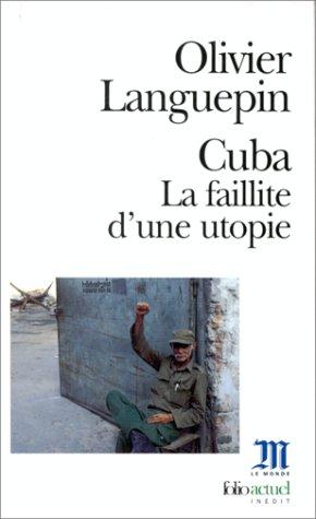 CUBA. : La faillite d'une utopie