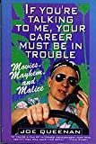 If You're Talking to Me, Your Career Must Be in Trouble: Movies, Mayhem, and Malice