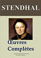 Stendhal : Oeuvres compl�tes (141 titres annot�s et illustr�s)