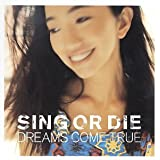 SING OR DIE-WORLDWIDE VERSION-DREAMS COME TRUE�ɂ��