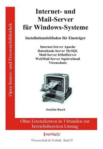 Internet- und Mail-Server für Windows-Systeme: Installationsleitfaden für Einsteiger (Livre en allemand)