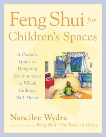 Feng Shui for Children's Spaces, Nancilee Wydra