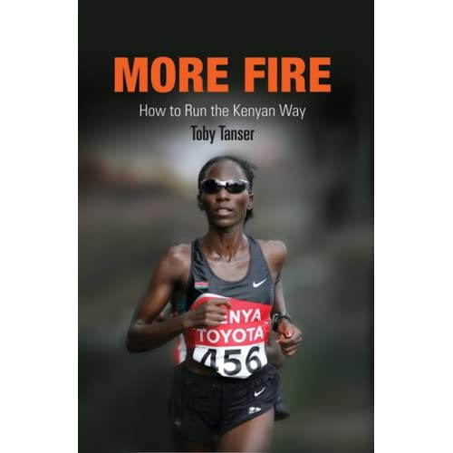 More Fire: How to Run the Kenyan Way [Taschenbuch] | Tobey Tanser