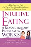 img - for Evelyn Tribole: Intuitive Eating : A Revolutionary Program That Works (Paperback - Revised Ed.); 2012 Edition book / textbook / text book