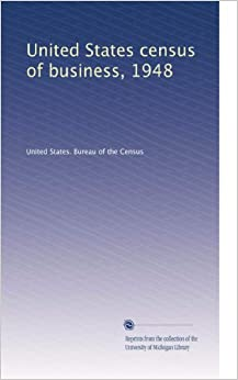 united states census of business 1948 volume 4 united states bureau of the census amazon. Black Bedroom Furniture Sets. Home Design Ideas