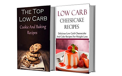 Low Carb Cookies And Cheesecake Recipes Box Set: Two Of The Best Low Carb Dessert Cookbooks In One (Low Carb Recipes) by Terry Smith