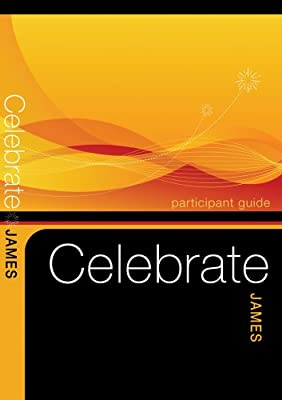 Celebrate James Participant Guide (Celebrate Video Bible Studies)