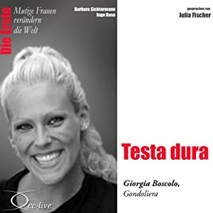 Testa dura: Giorgia Boscolo (Mutige Frauen verändern die Welt) Hörbuch