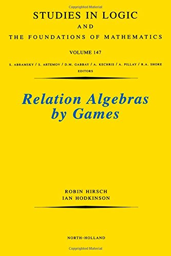 Relation Algebras by Games, Volume 147 (Studies in Logic and the Foundations of Mathematics)