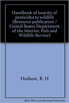 Handbook Of Toxicity Of Pesticides To Wildlife Resource