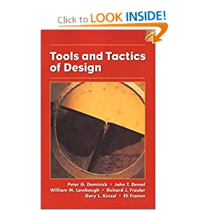 Tools and Tactics of Design Peter G. Dominick, John T. Demel, William M. Lawbaugh and Richard J. Freuler