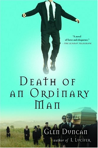 Death of an Ordinary Man: A Novel, Glen Duncan