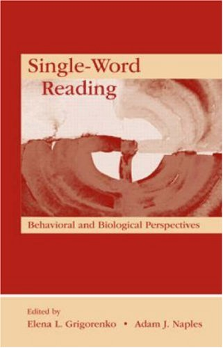 Single-Word Reading: Behavioral and Biological Perspectives (New Directions in Communication Disorders Research)