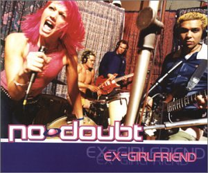 No Doubt - Ex Girlfriend, Pt. 1 - Zortam Music