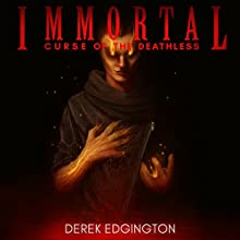 Immortal: Curse of the Deathless Audiobook by Derek Edgington Narrated by Nik Magill