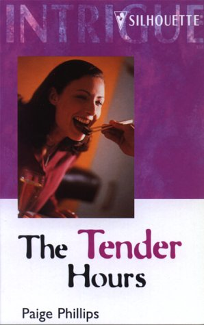The Tender Hours (A Woman of Mystery, Book 17) (Harlequin Intrigue Series #372), Paige Phillips