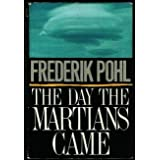 The Day The Martians Came (A Thomas Dunne Book) ~ Frederik Pohl