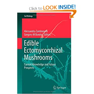 Edible Ectomycorrhizal Mushrooms: Current Knowledge and Future Prospects (Soil Biology) Alessandra Zambonelli and Gregory M Bonito
