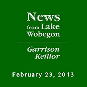 The News from Lake Wobegon from A Prairie Home Companion, February 23, 2013 | [Garrison Keillor]