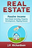 img - for Real Estate: Passive Income: Real Estate Investing, Property Development, Flipping Houses book / textbook / text book