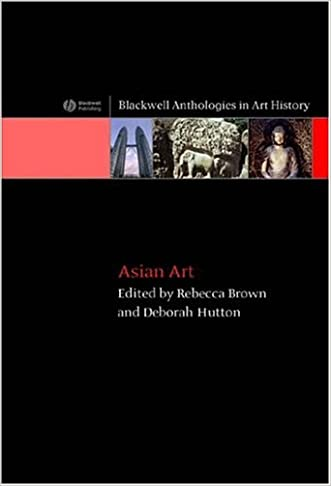 Asian Art (Blackwell Anthologies in Art History, No. 2)