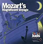 CLASSICAL KIDS - MOZARTS MAGNIFICENT...