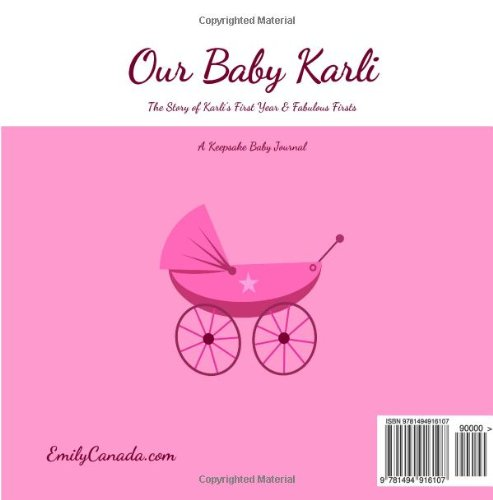 Our Baby Karli, The Story of Karli's First Year and Fabulous Firsts, A Keepsake Baby Journal