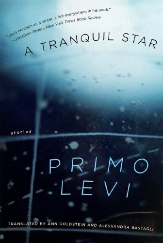 A Tranquil Star: Stories, PRIMO LEVI
