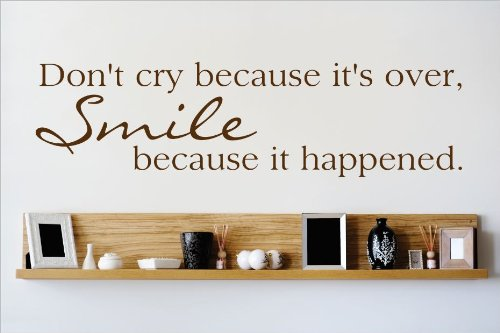 Design with Vinyl OMG 649 As Seen Don't Cry Because Its Over Smile Because It Happened Quote Lettering Decal Home Decor Kitchen Living Room Bathroom, 10-Inch x 40-Inch