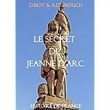 Le secret de Jeanne d'Arc: Histoire de france (Contes philosophiques)par Dominique Biot