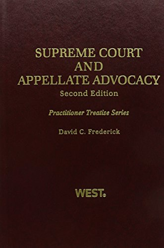 Supreme Court and Appellate Advocacy, 2d (Practitioner Treatise Series)
