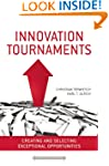 Innovation Tournaments: Creating and...