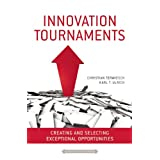 Innovation Tournaments: Creating and Selecting Exceptional Opportunities ~ Karl T. Ulrich