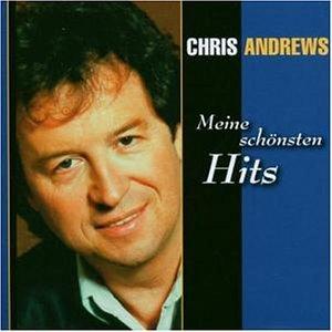 Chris Andrews - Meine Schönsten Hits - Zortam Music